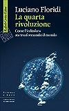 La quarta rivoluzione (Scienza e idee)