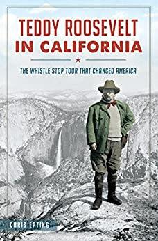 _OFFLINE_ Teddy Roosevelt In California: The Whistle Stop Tour That Changed America. Fashion Grupoden Talent doctor cutting