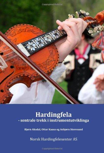 Hardingfelasentrale trekk i instrumentutviklinga: sentrale trekk i instrumentutviklinga (Volume 1) (Norwegian Edition) pdf