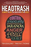 HeadTrash: Cleaning Out the Junk that Stands Between You and Success by Tish Squillaro (2013-05-07)