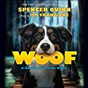 Woof Audiobook by Spencer Quinn Narrated by James Frangione