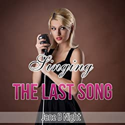 Singing the Last Song (The Louis Saga)