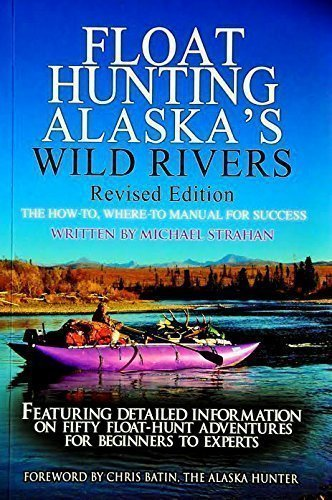 Float Hunting Alaskas Wild Rivers