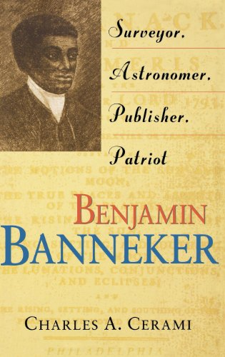 Benjamin Banneker: Surveyor, Astronomer, Publisher, Patriot