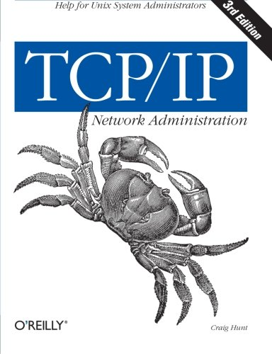 Best TCP/IP Network Administration (3rd Edition; O'Reilly Networking)<br />RAR