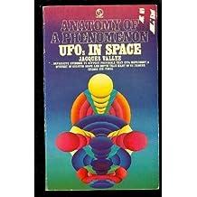 UFO's In Space:  Anatomy of A Phenomenon