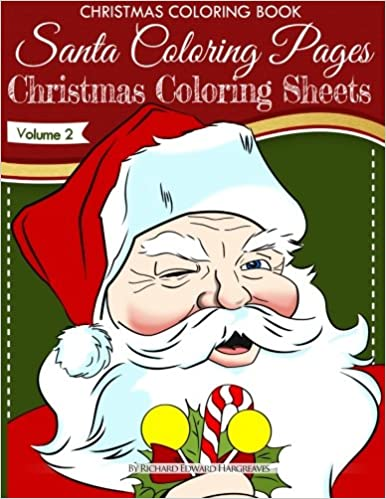 christmas coloring book santa coloring pages christmas coloring sheets v2 christmas coloring books volume 2 richard edward hargreaves