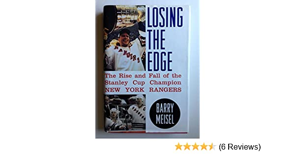 Losing The Edge The Rise And Fall Of The Stanley Cup Champion New