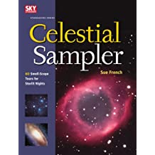 Celestial Sampler: 60 Small-Scope Tours for Starlit Nights