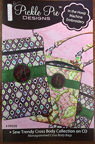 Sew Trendy Cross Body Bag Collection on CD by Pickle Pie (Applique Embroidery Collection 5x7 Hoop)