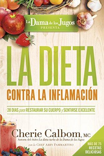 La Dieta Contra La Inflamacin De La Dama De Los Jugos 28 Das Para