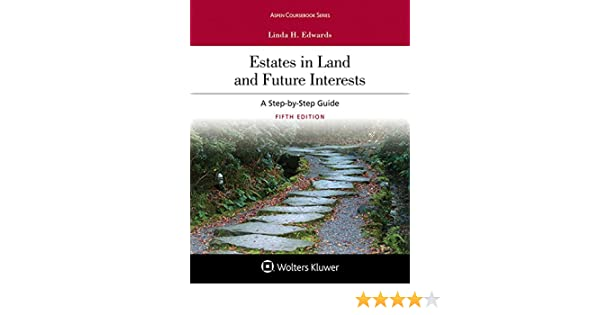 Estates in land and future interests a step by step guide aspen estates in land and future interests a step by step guide aspen coursebook series kindle edition by linda h edwards professional technical kindle fandeluxe Images