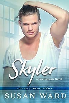 Skyler (Locked & Loaded Series Book 4) by [Ward, Susan]