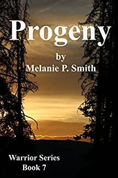 Progeny: Book 7 (Warrior Series) by [Smith, Melanie P.]