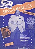 img - for Jimmy Rushing Sings the Blues : Words and Music, an Album of 12 Original Songs Made Famous by Jimmy Rushing with Count Basie and his Orchestra book / textbook / text book