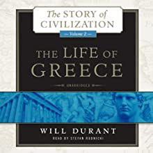 The Life of Greece: The Story of Civilization, Volume 2 Audiobook by Will Durant Narrated by Stefan Rudnicki
