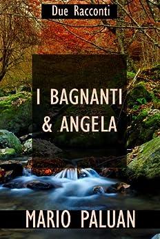Bagnanti & Angela (Italian Edition) - Kindle edition by Mario Paluan
