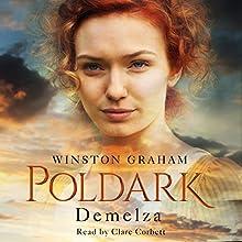 Demelza: Poldark, Book 2 Audiobook by Winston Graham Narrated by Clare Corbett