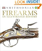 #10: Firearms: An Illustrated History