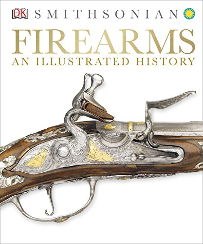 Published in conjunction with the Smithsonian Institution, Firearms: An Illustrated History charts the evolution of the gun, from the pistol and rifle, to the machine gun and revolver. Detailed catalogs profile more than 300 firearms spanning over 70...