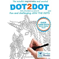 DOT-TO-DOT For Children & Adults Fun and Challenging Join the Dots: The mindful way to relax and unwind (Dot To Dot For…