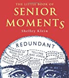 The Little Book of Senior Moments, Shelley Klein, 1843172550
