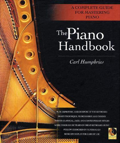 Mastering Technique Piano - The Piano Handbook: A Complete Guide for Mastering Piano