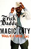 Magic City, Trick Daddy and Peter Bailey, 143914852X