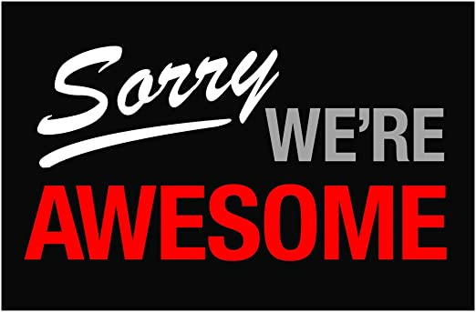 awesome sign decor amazon com sorry were awesome sign cool wall decor art print  sorry were awesome sign cool wall decor