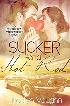 Sucker for a Hot Rod (Meddlesome Matchmakers Book 1) by [Vaughn, Joselyn]
