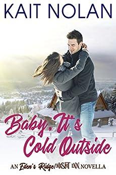 Baby, It's Cold Outside: An Eden's Ridge / Misfit Inn Novella by [Nolan, Kait]