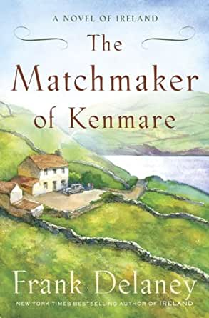 The Matchmaker of Kenmare: A Novel of Ireland Paperback