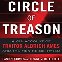 Circle of Treason: CIA Traitor Aldrich Ames and the Men He Betrayed Audiobook by Sandra V. Grimes, Jeanne Vertefeuille Narrated by Janet Metzger