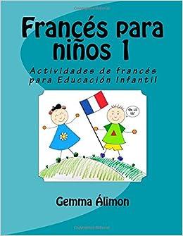 Francés para niños: Actividades de francés para Educación Infantil: Volume 1: Amazon.es: Gemma Álimon: Libros en idiomas extranjeros