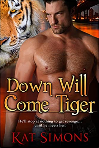 Down Will Come Tiger (Tiger Shifters Book 6)