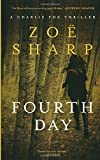 img - for Fourth Day: A Charlie Fox Thriller (Charlie Fox Thrillers) book / textbook / text book