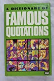 img - for A Dictionary of Famous Quotations book / textbook / text book