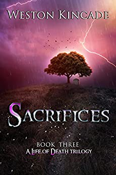 A Life of Death: Sacrifices: (A Thrilling Supernatural Detective Series full of Suspense, Book 3) (A Life of Death Trilogy) by [Kincade, Weston]