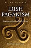 Pagan Portals - Irish Paganism: Reconstructing Irish Polytheism