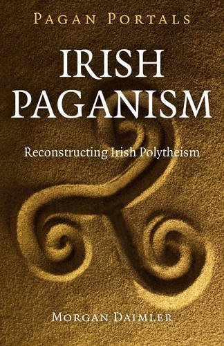 pagan-portals-irish-paganism-reconstructing-irish-polytheism