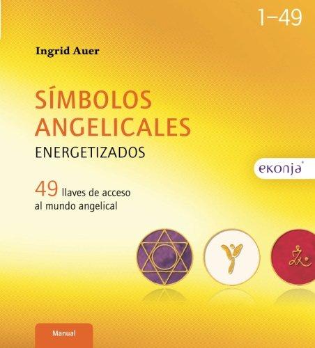 Simbolos Angelicales Energetizados 49 Llaves De Acceso Al Mundo Angelical Spanish Edition Auer Ingrid Amazon Com Mx Libros