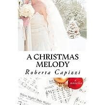 A Christmas Melody: A novella.