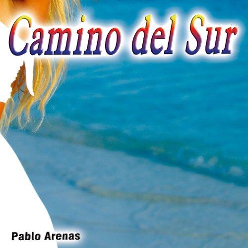 Camino del Sur - Single by Pablo Arenas on Amazon Music ...
