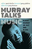 img - for Murray Talks Music: Albert Murray on Jazz and Blues book / textbook / text book