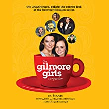 The Gilmore Girls Companion Audiobook by A. S. Berman, Edward Herrmann Narrated by Nat Segaloff