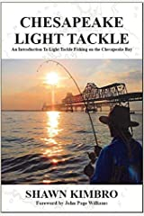 Chesapeake Light Tackle - An Introduction to Light Tackle Fishing on the Chesapeake Bay
