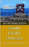 South Pacific Odyssey: Marquesas and Mariana Islands, South Australia, American Samoa, Samoa, and Indonesia