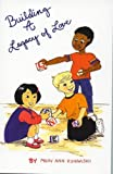 img - for Building a Legacy of Love by Mary Ann Kuharski (1997-10-04) book / textbook / text book