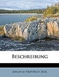 Beschreibung, Joachim Heinrich Jäck, 1179465598