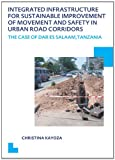 Integrated Infrastructure for Sustainable Improvement of Movement and Safety in Urban Road Corridors : UNESCO-IHE PhD Thesis, Kayoza, Christina, 0415627141